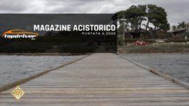 Magazine Acistorico | Puntata 8 2020